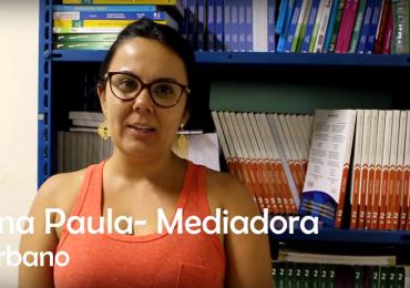 Depoimento- Ana Paula (Mediadora)